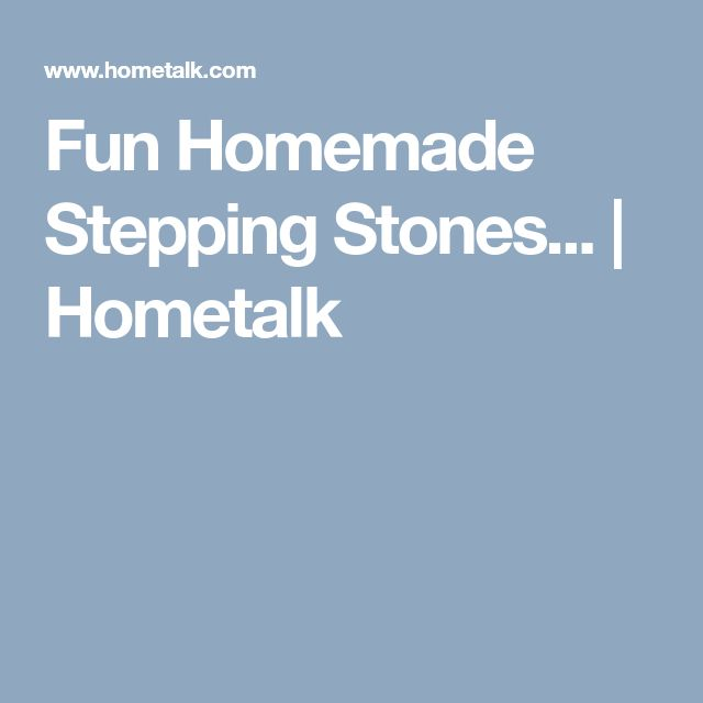 Fun Homemade Stepping Stones... | Hometalk