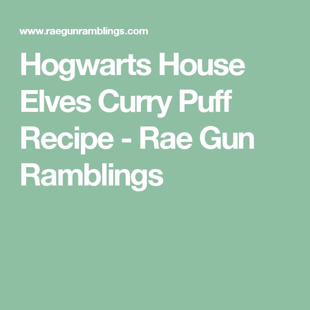 Hogwarts House Elves Curry Puff Recipe - Rae Gun Ramblings