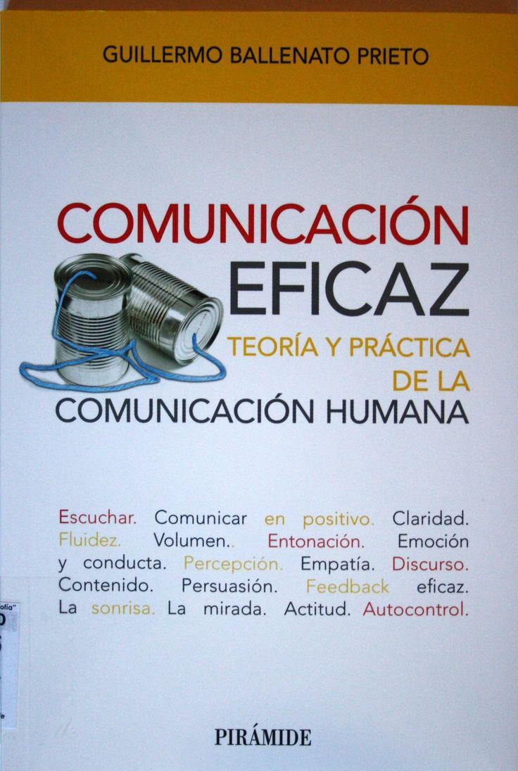 Comunicación eficaz : teoría y práctica de la comunicación humana / Guillermo Ballento Prieto. + info: http://www.redage.org/publicaciones/comunicacion-eficaz-teoria-y-practica-de-la-comunicacion-eficaz