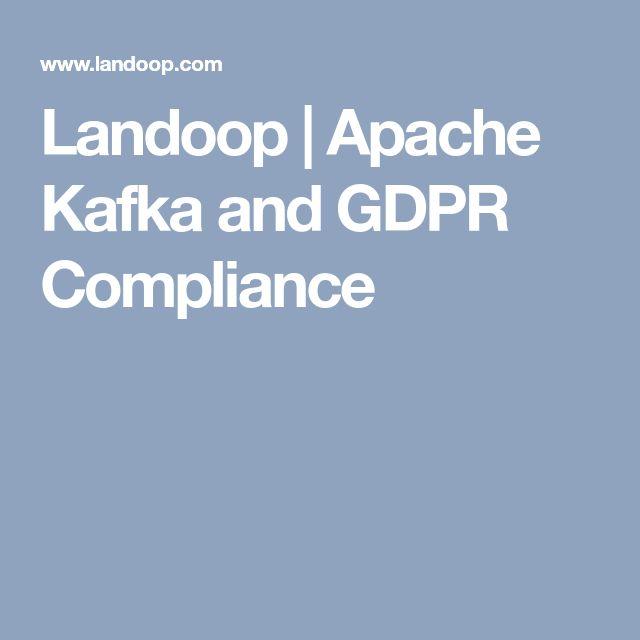 Landoop | Apache Kafka and GDPR Compliance