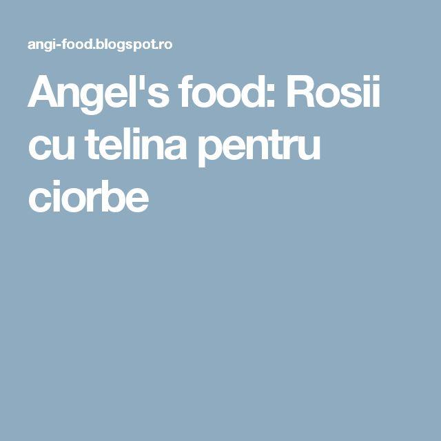 Angel's food: Rosii cu telina pentru ciorbe