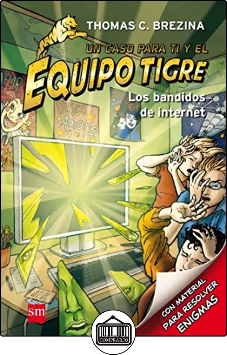 Los Bandidos De Internet (Equipo tigre) de Thomas Brezina ✿ Libros infantiles y juveniles - (De 6 a 9 años) ✿