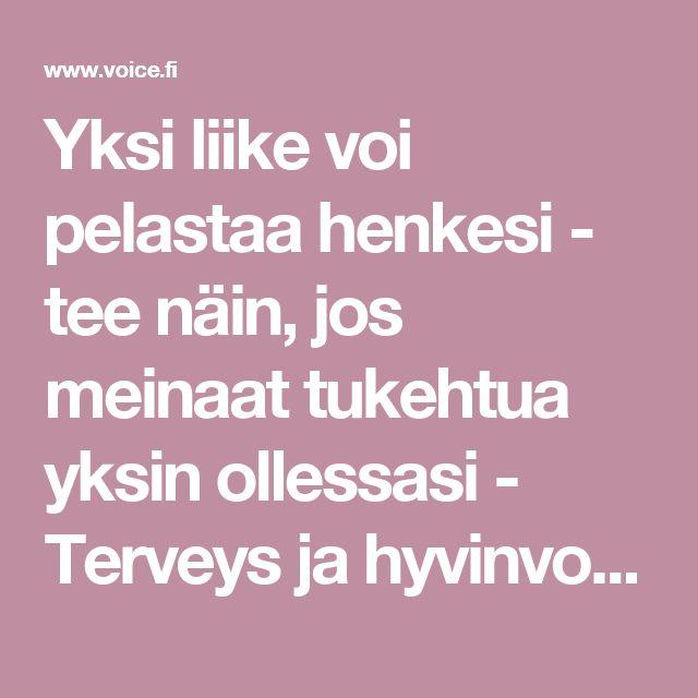 Yksi liike voi pelastaa henkesi - tee näin, jos meinaat tukehtua yksin ollessasi - Terveys ja hyvinvointi - Voice.fi