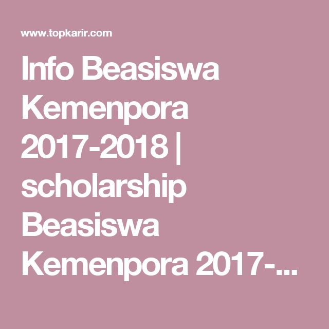 Info Beasiswa Kemenpora 2017-2018 | scholarship Beasiswa Kemenpora 2017-2018 | TopKarir.com