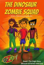 The Dinosaur Zombie Squad. Book 1: The Origin Story, by Donny Yankellow