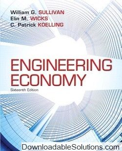 Download Solution Manual For Engineering Economy 16th Edition By William G Sullivan Elin M Wicks C Patrick Koelling Economy Textbook Classroom Instruction