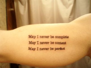 May I never be complete May I never be content May I never be perfect. (Fight Club Tattoo) <3
