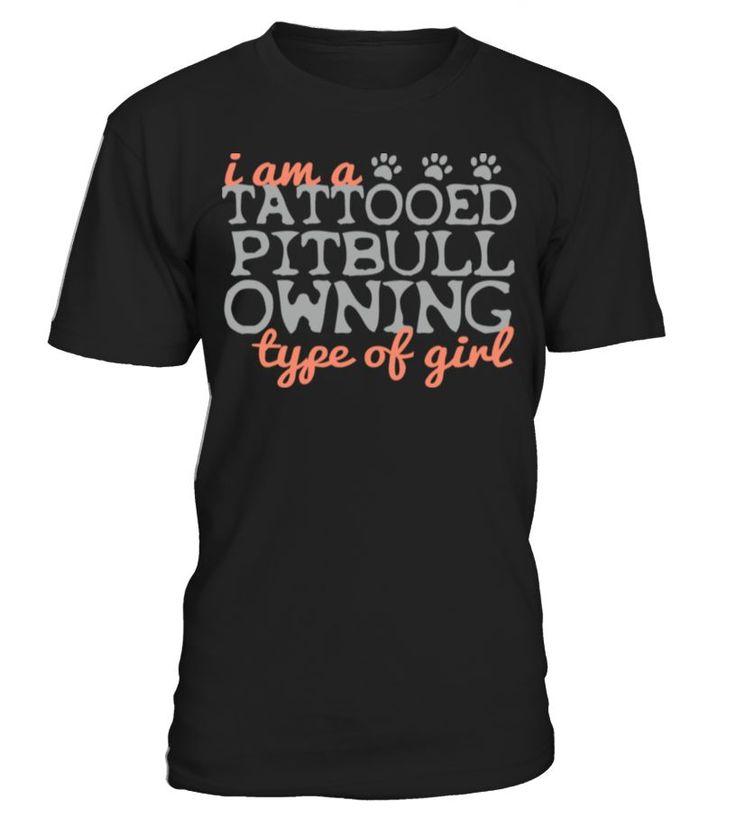I Am A Tattooed Pitbull Type Of Girl  Funny Pets T-shirt, Best Pets T-shirt