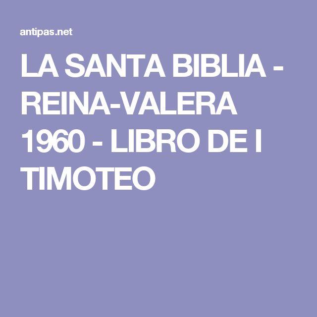 LA SANTA BIBLIA - REINA-VALERA 1960 - LIBRO DE I TIMOTEO