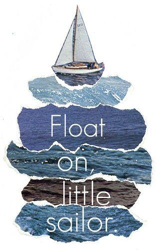 Float on little Sailor.