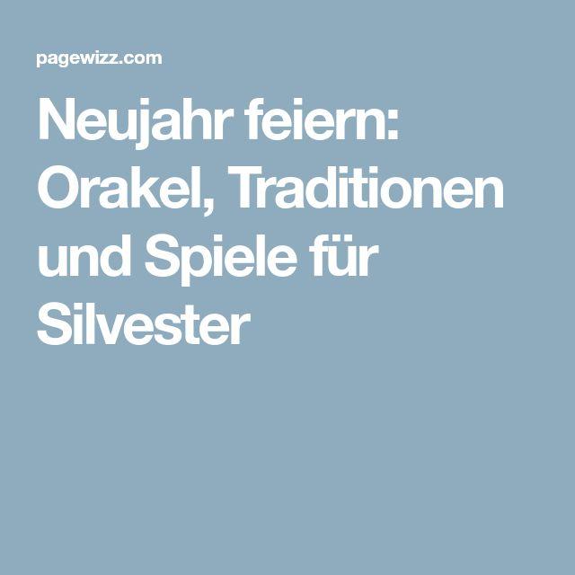 Neujahr feiern: Orakel, Traditionen und Spiele für Silvester – Petra Zimmermann