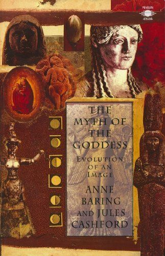 """The learned and unbiased presentation of the problem will help to overcome the fear of the Goddess. Most of all this book will serve as a torch for the future, directing us to an understanding of female and male, goddess and god, not in terms of opposition, but as complementarity.""   Marija Gimbutas  on the Myth of the Goddess: Evolution of an Image by Anne Baring & Jules Cashford"
