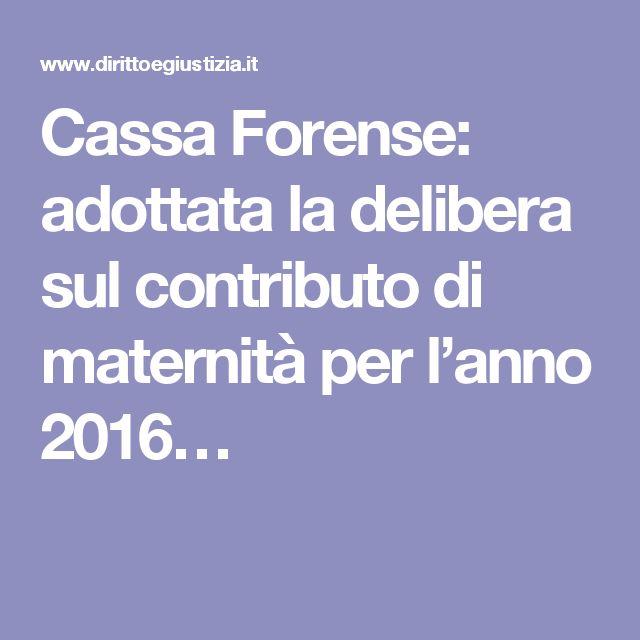 Cassa Forense: adottata la delibera sul contributo di maternità per l'anno 2016…