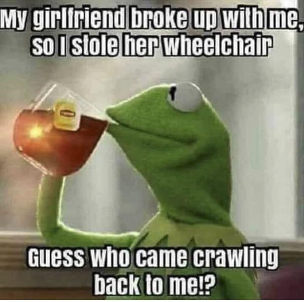 She Came Back Me As A Girlfriend Funny Wheelchair Wheelchair Meme