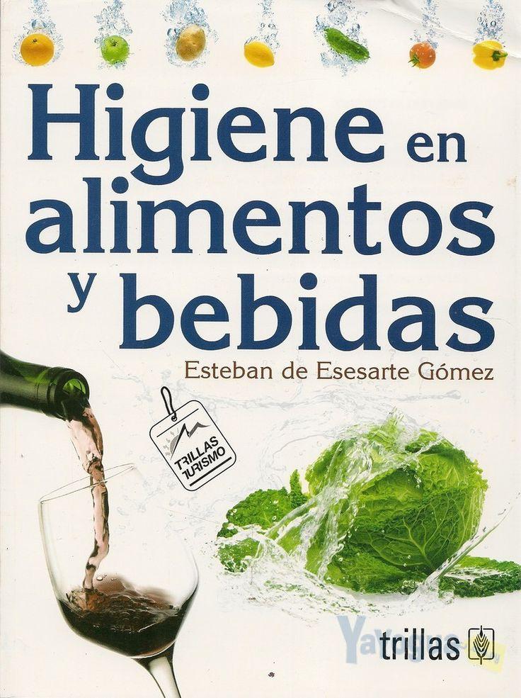 Título: Higiene en alimentos y bebidas / Autor: Esesarte Gómez, Esteban de / Ubicación: FCCTP - Gastronomía - Tercer piso / Código: G 664.001579 E81