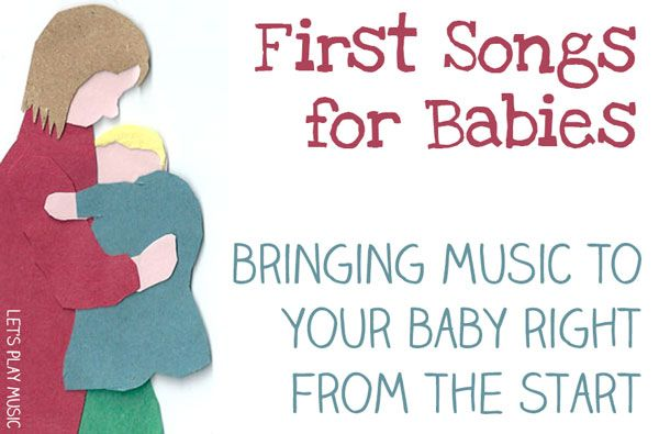 Let's Play Music : Songs for Babies 0-6 Months - How To Bring Music to Your Baby Right From the Start