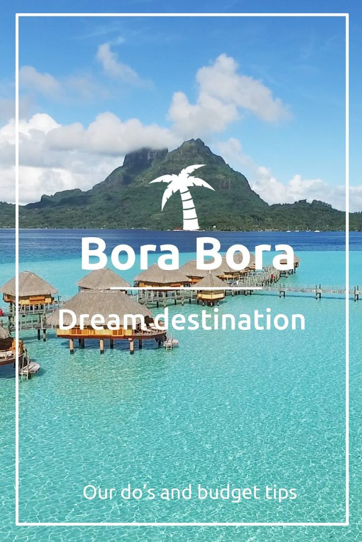 For most people, just like us, Bora Bora is on top of their travel bucket list. Make the most out of your time there with our budget tips.
