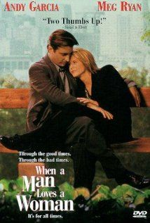When a Man Loves a Woman (1994)...An airline pilot and his wife are forced to face the consequences of her alcoholism when her addictions threaten her life and their daughter's safety. While the woman enters detox, her husband must face the truth of his enabling behavior.