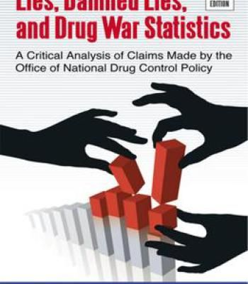 Lies Damned Lies And Drug War Statistics A Critical Analysis Of - critical analysis