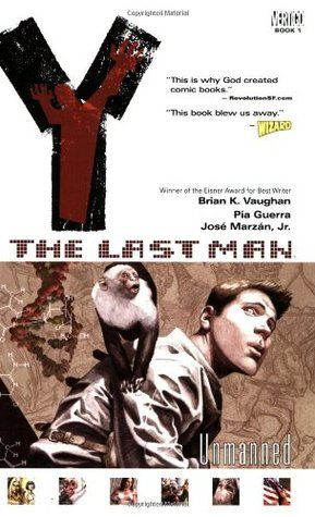 08. Y: The Last Man, Vol. 1: Unmanned by Brian K. Vaughan: 3/5 stars (February) Really enjoyed...will definitely be checking out more in the series soon!!!