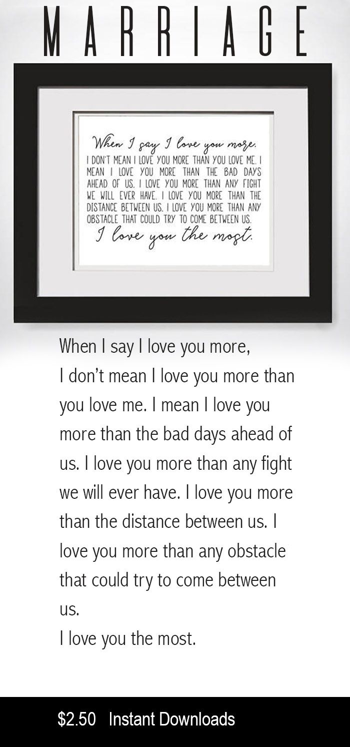 """I love this quote. My husband has always said this to me ~ and we have been through much in our 32 years together, but still, he """"loves me more."""" What a great statement to give engaged or just married couples, or any couple for that matter. I also like the idea of this in a child's room. #quotes #wordart #printables #budgethomedecor #budgetfriendly #wallart #love #wedding #engagement #couple #marriage #affiliatelink"""