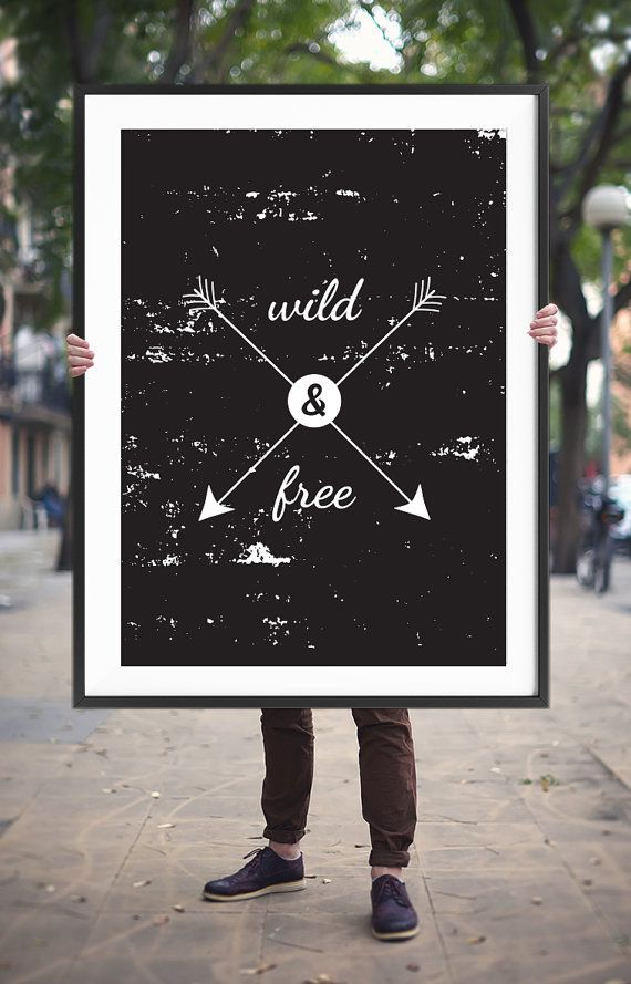 Printable Art Typography Print 'Wild and Free' Poster Inspirational Quotes Black and White Art Hipster Screen Print Style Digital Download