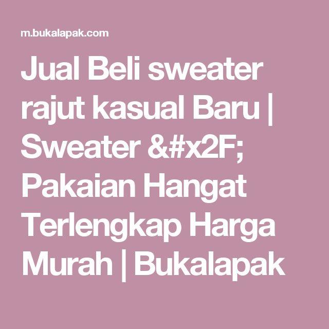 Jual Beli sweater rajut kasual Baru | Sweater / Pakaian Hangat Terlengkap Harga Murah |  Bukalapak