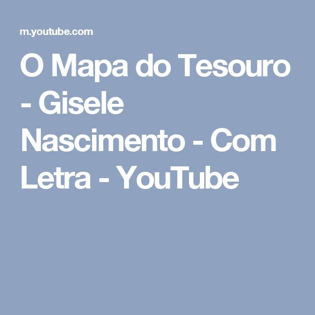 O Mapa do Tesouro - Gisele Nascimento - Com Letra - YouTube