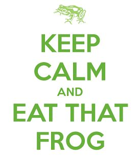 Eat a live frog first thing in the morning and nothing worse will happen to you the rest of the day. - Mark Twain