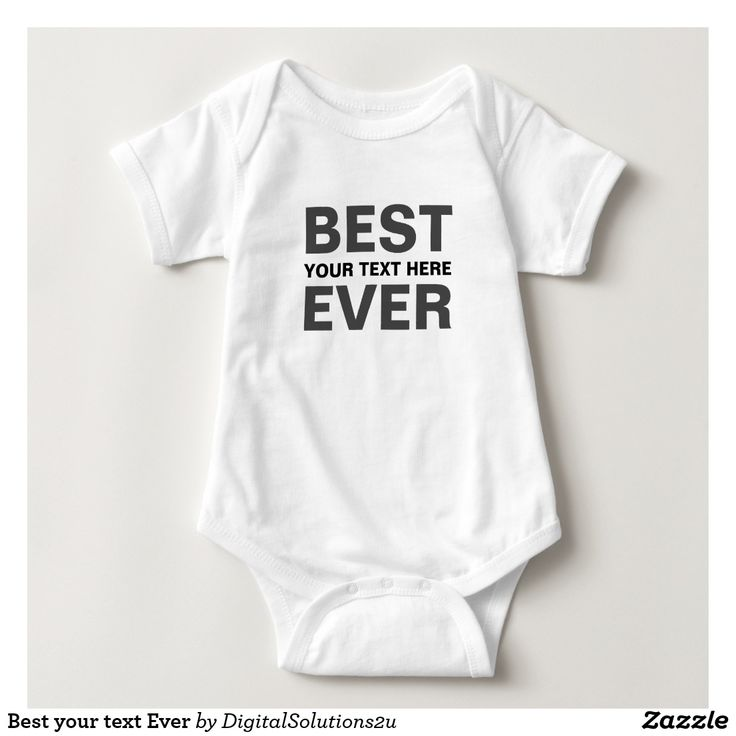 Best your text Ever Baby Bodysuit