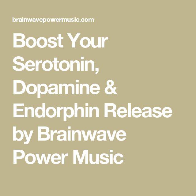 Boost Your Serotonin, Dopamine & Endorphin Release by Brainwave Power Music