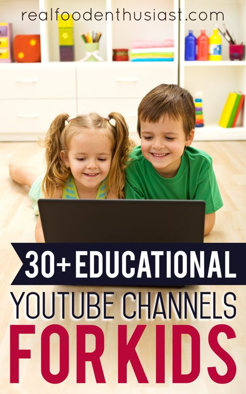 30+ Educational Youtube Channels for Kids! Videos for everything from history to…