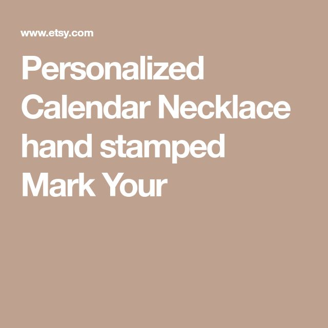 Personalized Calendar Necklace hand stamped Mark Your