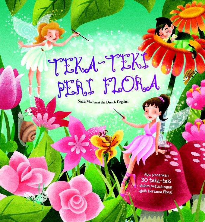 """Nama Buku : Teka Teki Peri Flora  Harga Buku : Rp 29.000  Deskripsi : """"Selamat Datang di Negeri Peri!  Pecahkan teka-tekinya dan bantulah Peri Flora yang akan mengadakan pesta musim panas. Temukan pula tiga hal unik dan serangga imut di setiap teka-tekinya."""""""