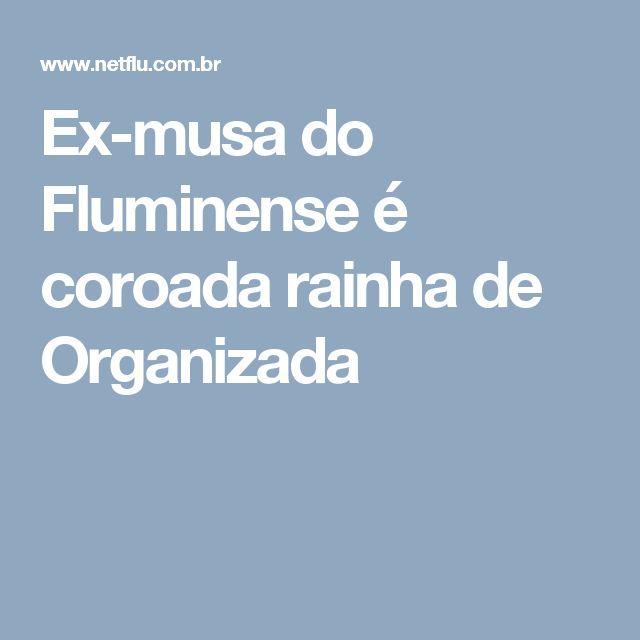 Ex-musa do Fluminense é coroada rainha de Organizada