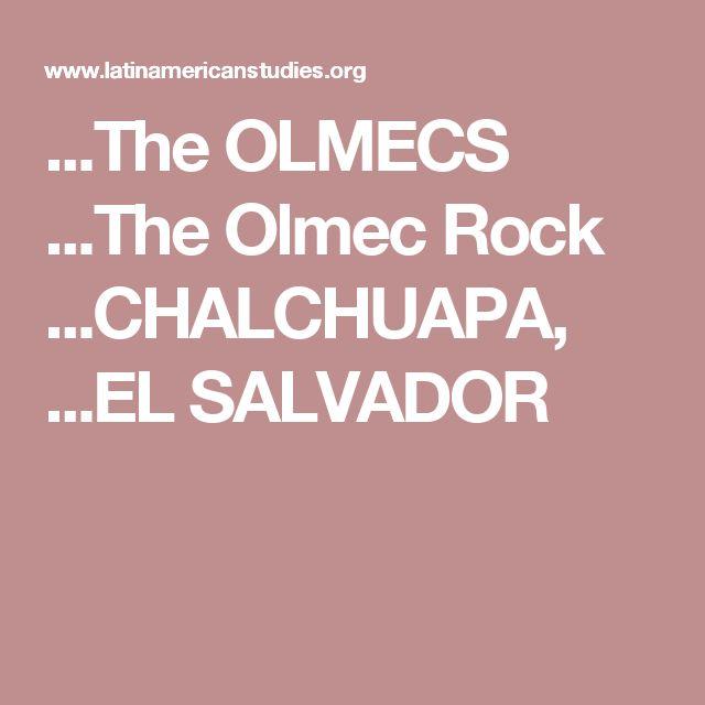 ...The OLMECS  ...The Olmec Rock   ...CHALCHUAPA, ...EL SALVADOR