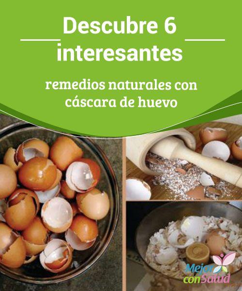 Descubre 6 interesantes remedios naturales con cáscara de huevo   La cáscara de huevo concentra propiedades que podemos aprovechar para nuestro bienestar. Descubre cómo usarlas en 6 remedios caseros.