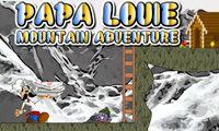 Papa Louie Moutain Adventure #Papas_Games #papa_games #Papa_Louie_2 #Papas_Freezeria http://papasgamesonline.com/papa-louie-moutain-adventure.html