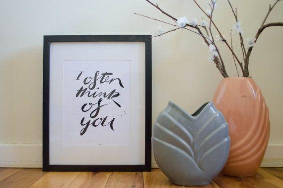 I often think of you  PRINT by MelindaKingsland on Etsy typography, hand lettering, ink, brush