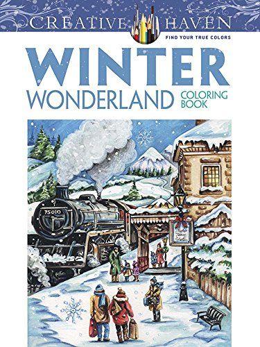 Creative Haven Winter Wonderland Coloring Book Books By Teresa Goodridge