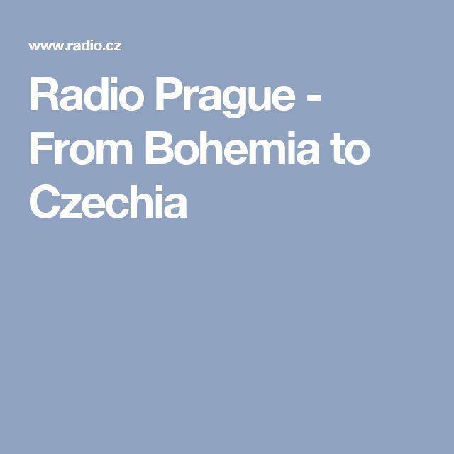 Radio Prague - From Bohemia to Czechia