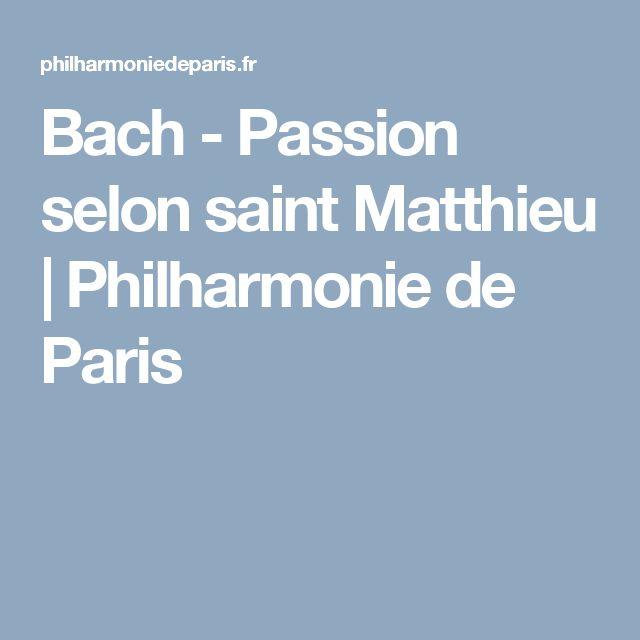 Bach - Passion selon saint Matthieu | Philharmonie de Paris