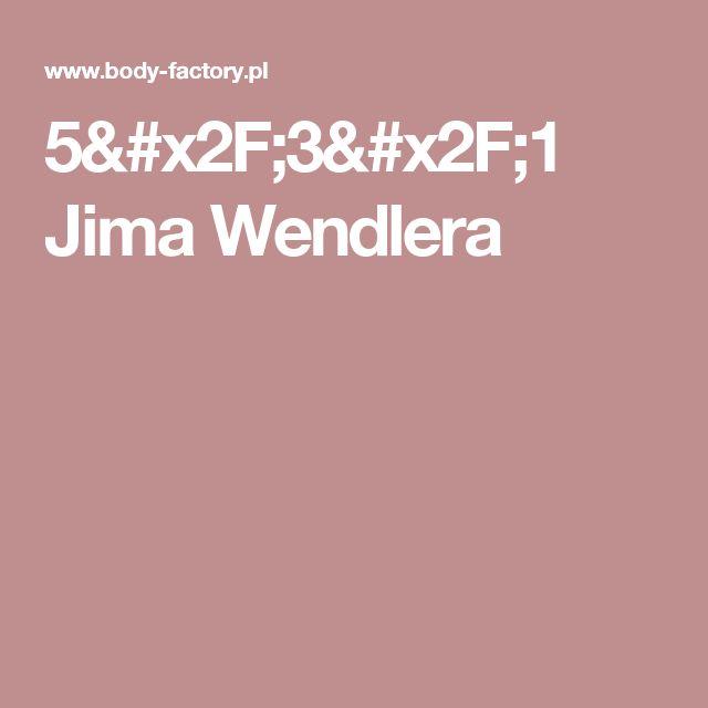 5/3/1 Jima Wendlera