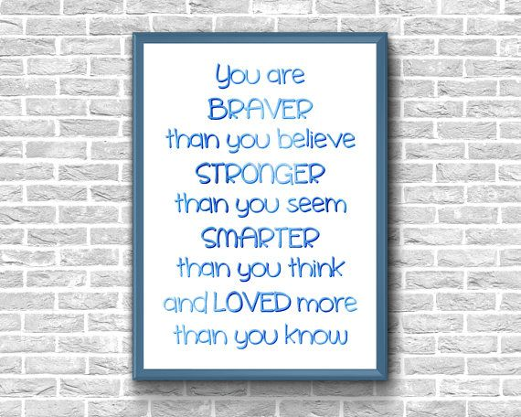 You Are Braver Than You Believe Print  Stronger Than You Seem