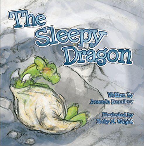 The Sleepy Dragon - Kindle edition by Amanda Bannikov, Holly N. Wright. Children Kindle eBooks @ Amazon.com.