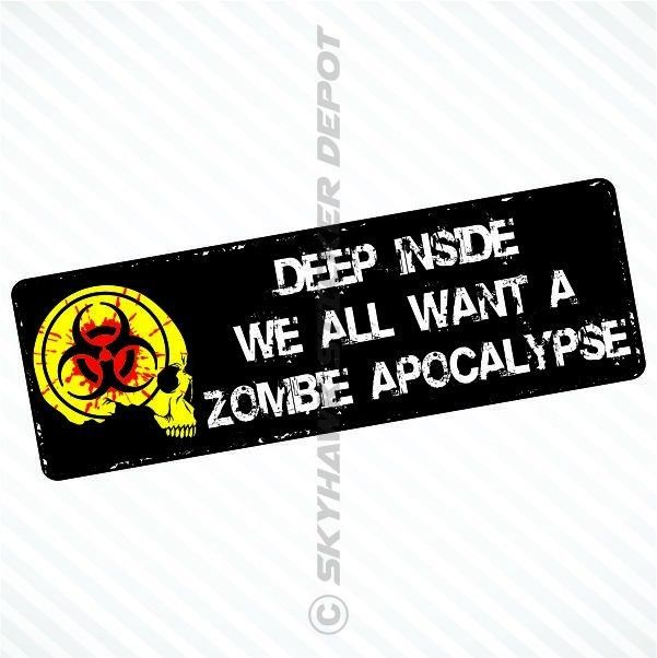 We all want zombie apocalypse vinyl decal bumper sticker walking dead car truck
