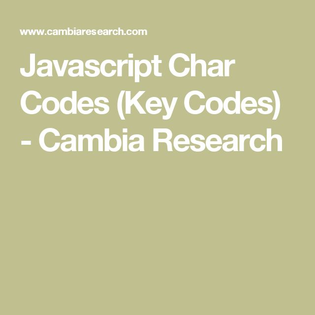 Javascript Char Codes (Key Codes) - Cambia Research