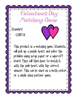 This product is a matching game. Students will pick up a purple heart and solve the problem using scrap paper or a wipe-off board. They will then have to match it with the pink heart with the correct answer. This can be used as a math center or a whole class partner game.