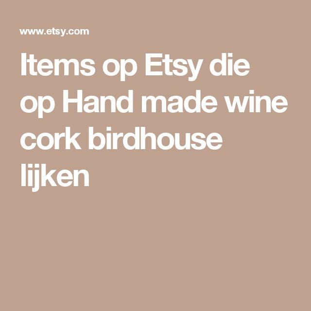 Items op Etsy die op Hand made wine cork birdhouse lijken