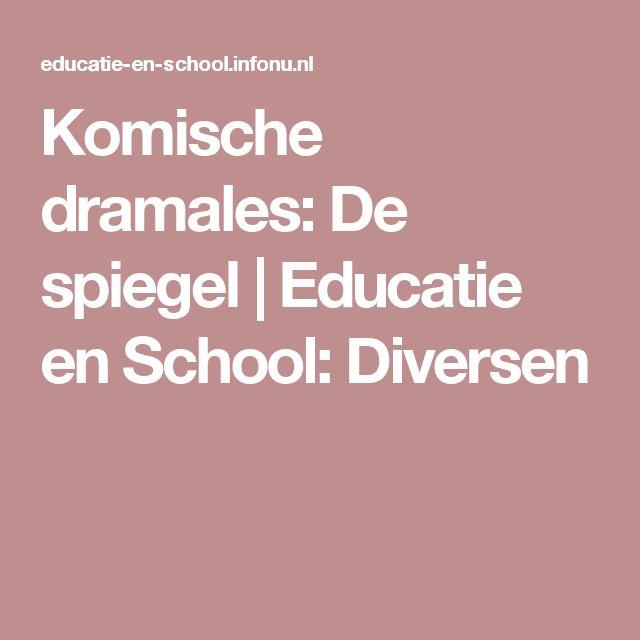 Komische dramales: De spiegel | Educatie en School: Diversen